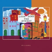 Look Down the Street ebook by L.A. Kapell