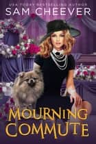 Mourning Commute ebook by
