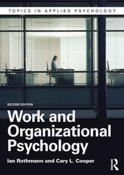 Work and Organizational Psychology ebook by Ian Rothmann,Cary L. Cooper
