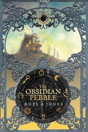 Obsidian Pebble ebook by Rhys A Jones