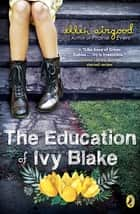 The Education of Ivy Blake ebook by Ellen Airgood