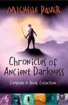 Chronicles of Ancient Darkness Complete 6x EBook Collection eBook by Michelle Paver