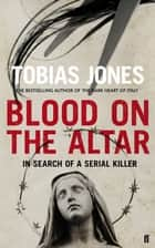 Blood on the Altar ebook by Tobias Jones