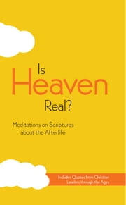 Is Heaven Real?, eBook - Meditations on Scriptures about the Afterlife ebook by Jean E. Syswerda