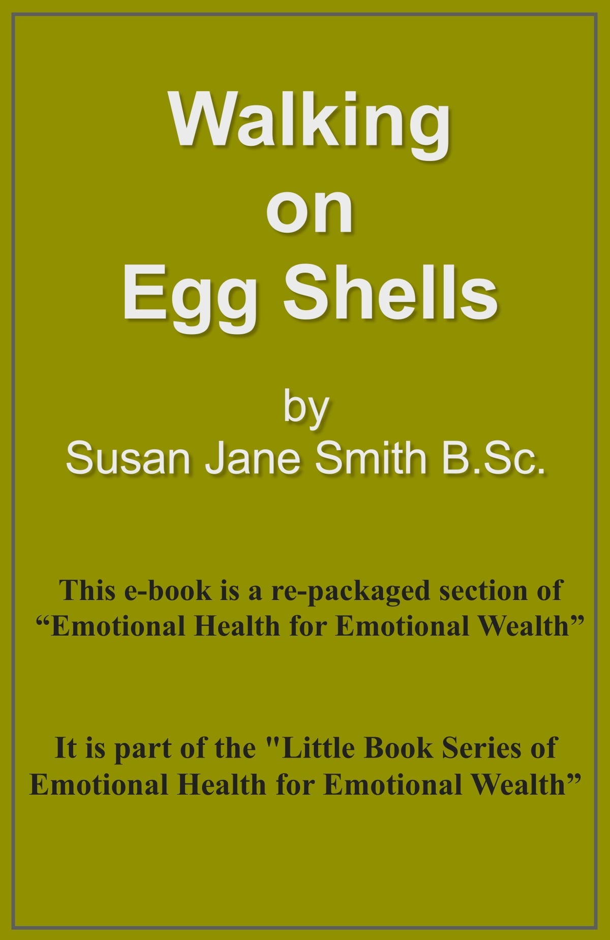 Walking on Eggshells eBook by Susan Jane Smith - 9781301039289 | Rakuten  Kobo