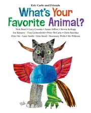 What's Your Favorite Animal? ebook by Eric Carle,Eric Carle,Various Various Authors