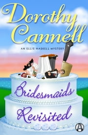 Bridesmaids Revisited - An Ellie Haskell Mystery ebook by Dorothy Cannell