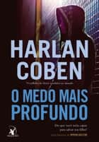O medo mais profundo eBook by Harlan Coben