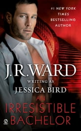 An Irresistible Bachelor ebook by J.R. Ward