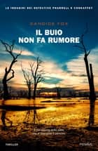 Il buio non fa rumore ebook by Candice Fox