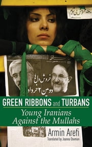 Armin arefi ebook and audiobook search results rakuten kobo green ribbons and turbans young iranians against the mullahs ebook by armin arefi joanna fandeluxe Epub