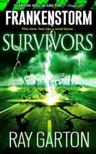 Frankenstorm: Survivors ebook by Ray Garton