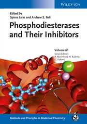 Phosphodiesterases and Their Inhibitors, Volume 61 ebook by Spiros Liras,Andrew S. Bell,Raimund Mannhold,Hugo Kubinyi,Gerd Folkers