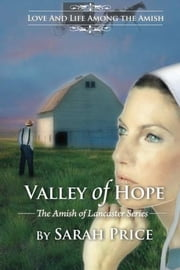 Valley of Hope - The Amish of Lancaster: An Amish Romance ebook by Sarah Price