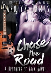 Chase the Road (A Brothers of Rock - GONE BY AUTUMN - novel) ebook by Karolyn James