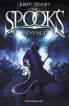 The Spook's Revenge - Book 13 ebook by Joseph Delaney