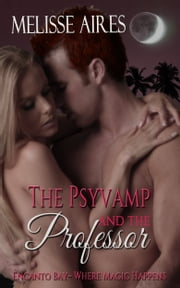 The Psyvamp and the Professor ebook by Melisse Aires