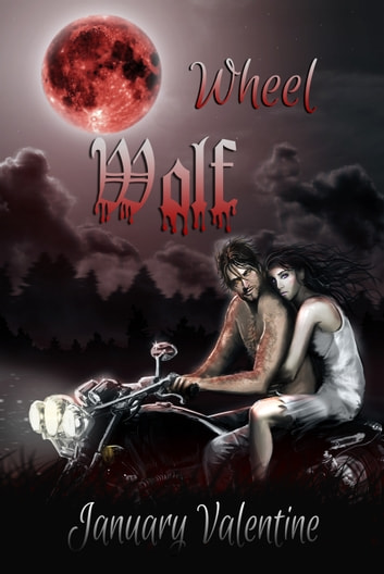 Wheel Wolf (Werewolf Horror) ebook by January Valentine