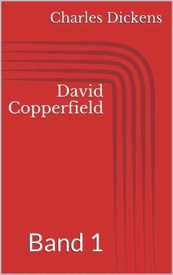 David Copperfield - Band 1 ebook by Charles Dickens