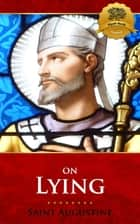 On Lying eBook by St. Augustine, Wyatt North