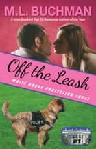 Off the Leash ekitaplar by M. L. Buchman