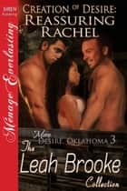 Creation of Desire: Reassuring Rachel ebook by Leah Brooke