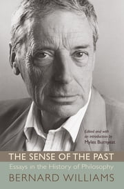 The Sense of the Past - Essays in the History of Philosophy ebook by Bernard Williams,Myles Burnyeat