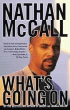 What's Going On ebook by Nathan McCall