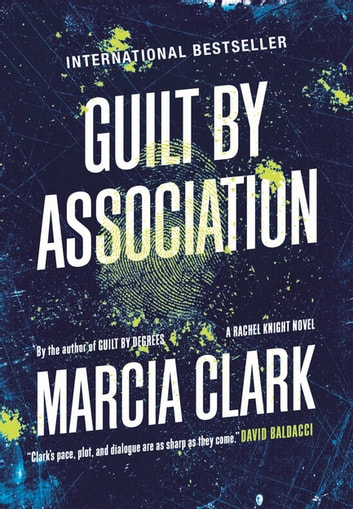 Guilt By Association - A Rachel Knight novel ebook by Marcia Clark