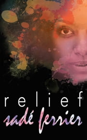 Relief ebook by Sadé Ferrier