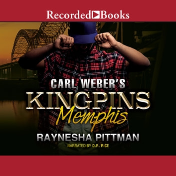 Carl Weber Presents Kingpins - Memphis audiobook by Raynesha Pittman