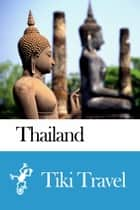 Thailand Travel Guide - Tiki Travel ebook by Tiki Travel
