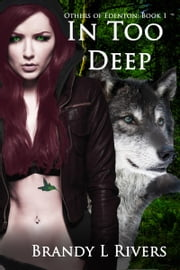 In Too Deep ebook by Brandy L Rivers
