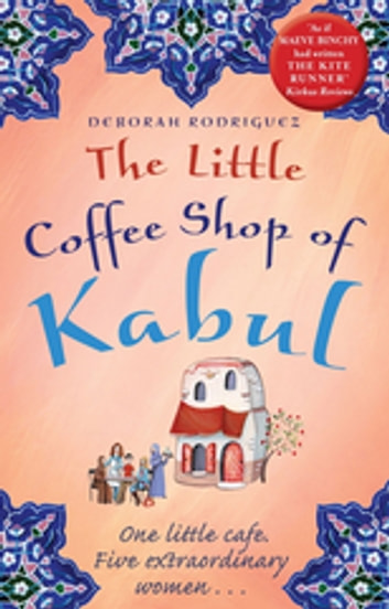 The Little Coffee Shop of Kabul ebook by Deborah Rodriguez