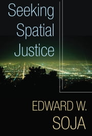 Seeking Spatial Justice ebook by Edward W. Soja