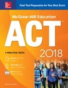 McGraw-Hill Education ACT 2018 ebook by Steven W. Dulan