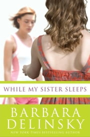 While My Sister Sleeps ebook by Barbara Delinsky