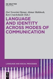 Language and Identity across Modes of Communication ebook by Dwi Noverini Djenar,Ahmar Mahboob,Ken Cruickshank