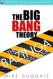 The Big Bang Theory The Bazinga Quiz Book ebook by Mike Dugdale