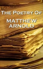 Matthew Arnold, The Poetry Of ebook by Matthew Arnold