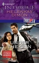 Under the Gun ebook by HelenKay Dimon