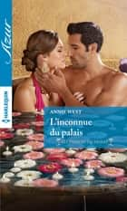 L'inconnue du palais ebook by Annie West