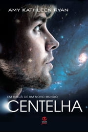 Centelha ebook by Amy Kathleen Ryan