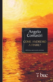 Come andremo a finire? ebook by Angelo Comastri