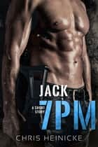 7PM - Jack - 7PM, #2 ebook by Chris Heinicke