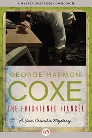 The Frightened Fiancée ebook by George Harmon Coxe