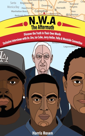 N.W.A: The Aftermath - Behind The Music Tales, #4 ebook by Harris Rosen