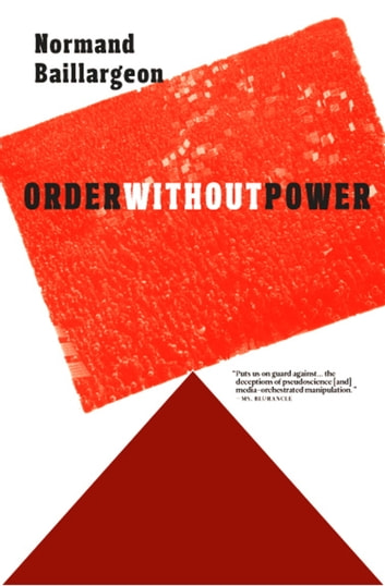 Order Without Power - An Introduction to Anarchism: History and Current Challenges eBook by Normand Baillargeon
