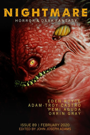 Nightmare Magazine, Issue 89 (February 2020) - Nightmare Magazine, #89 ebook by John Joseph Adams,Eden Royce,Adam-Troy Castro,'Pemi Aguda,Orrin Grey