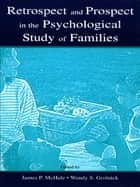 Retrospect and Prospect in the Psychological Study of Families ebook by James P. McHale, Wendy S. Grolnick